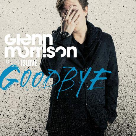GLENN MORRISON – GOODBYE FEAT. ISLOVE