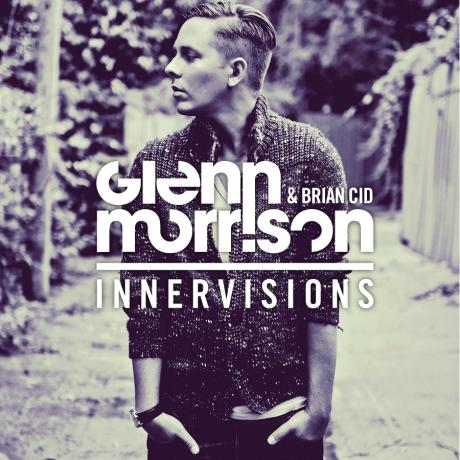 GLENN MORRISON & BRIAN CID – INNERVISIONS